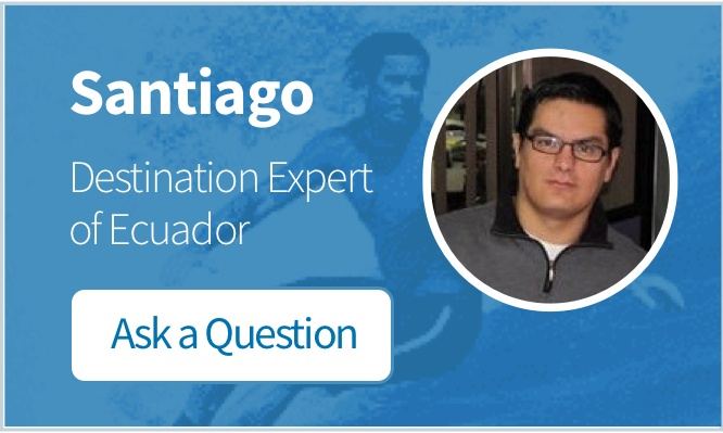 Destination Expert of Ecuador - Ask a question