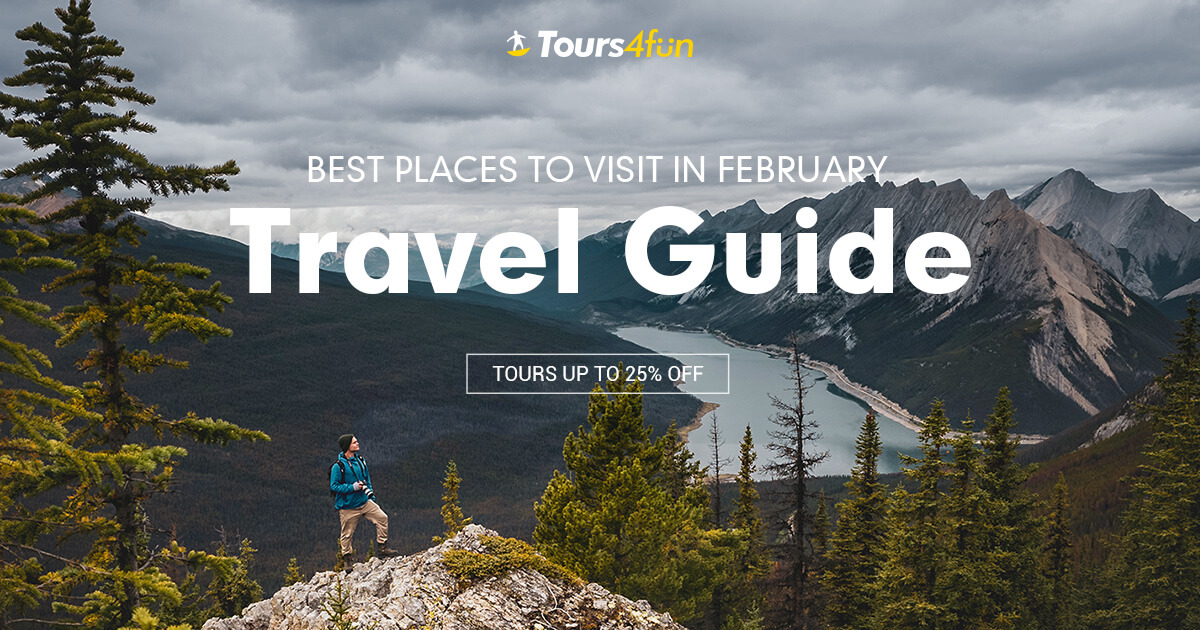 Best Places to Visit in February -Travel Guide 25% OFF  Tours4fun